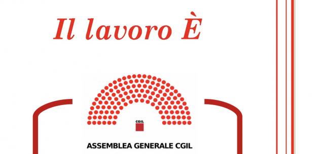La Guida - Assemblea generale della Cgil, verso il 18° congresso