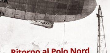 La Guida - Al Polo con il dirigibile e il radiotelegrafista di Nobile