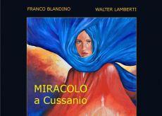 La Guida - Miracolo a Cussanio: le origini del santuario mariano
